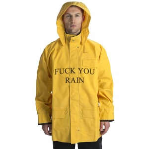 """A handsome rainslicker, with """"Fuck You, Rain"""" written prominently on the chest"""